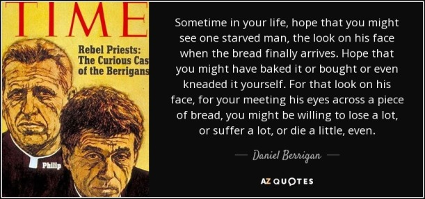 quote-sometime-in-your-life-hope-that-you-might-see-one-starved-man-the-look-on-his-face-when-daniel-berrigan-52-86-99